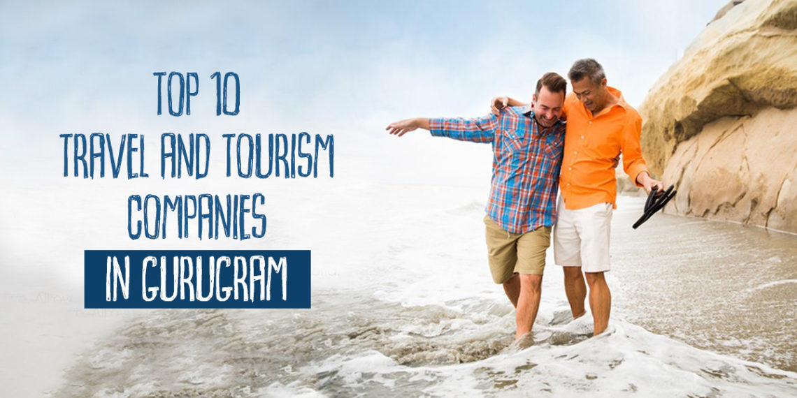 Top 10 Travel and Tourism Companies in Gurugram