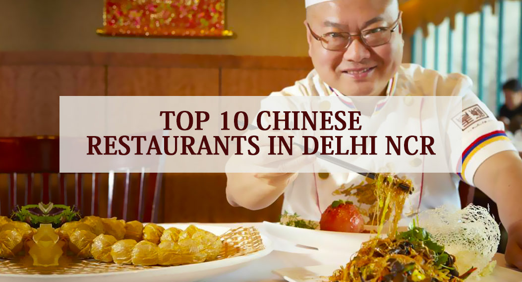 Top 10 Chinese Restaurants in Delhi NCR