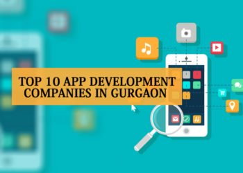 Top 10 App Development Companies in Gurgaon