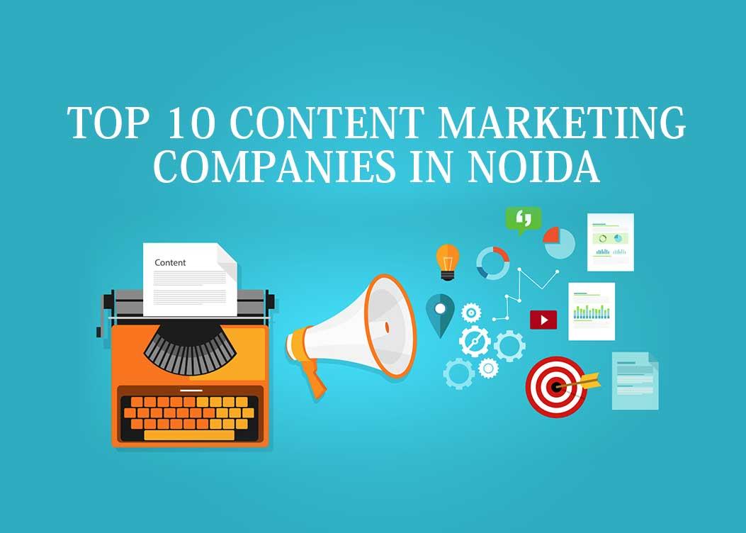 Top 10 Content Marketing Companies in Noida - Find Top Ten Ranks