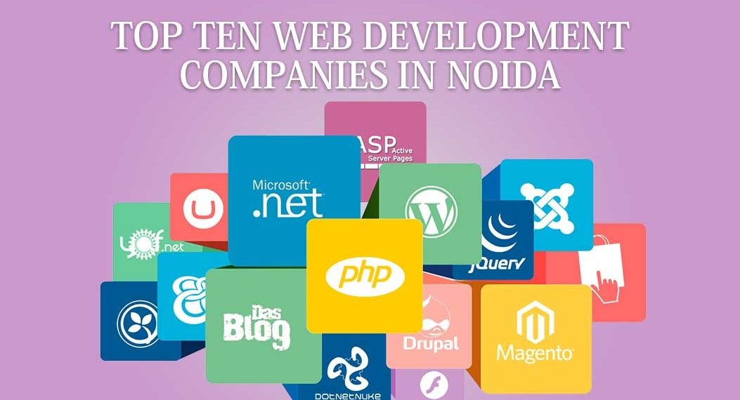 Top 10 Web Development Companies In Noida Find Top Ten Ranks