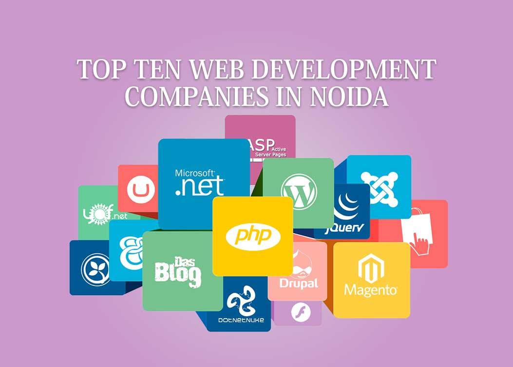 Top 10 Web Development Companies in Noida - Find Top Ten Ranks