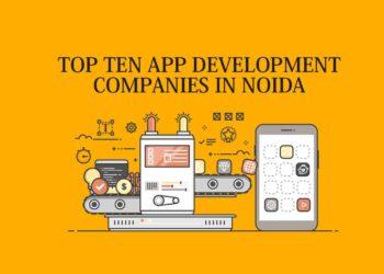 Top 10 App Development Companies in Noida