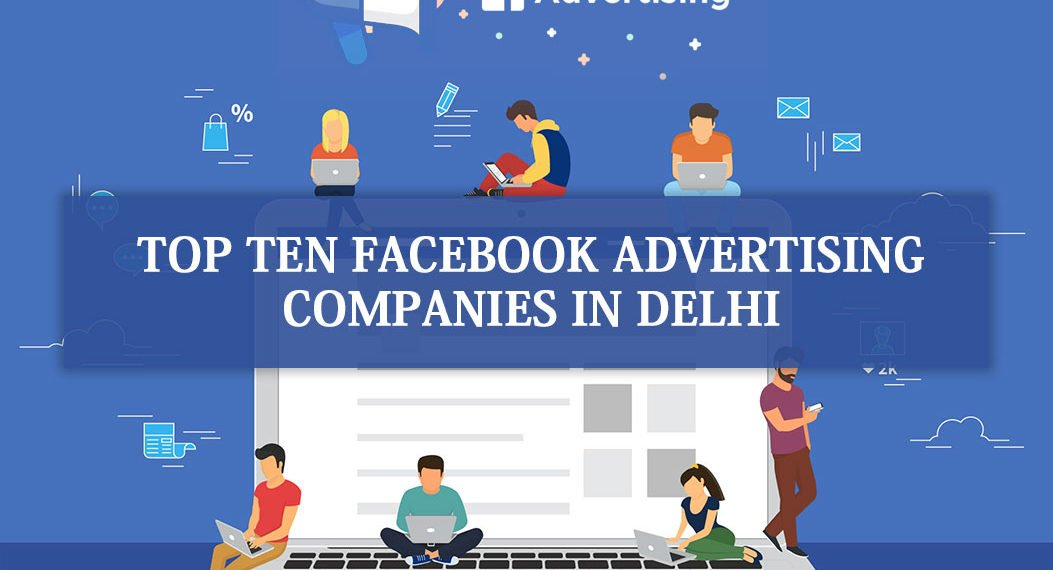 Top 10 Facebook Advertising Companies in Delhi