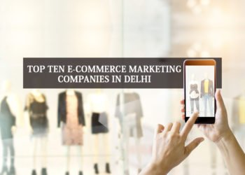Top 10 E-commerce Marketing Companies in Delhi