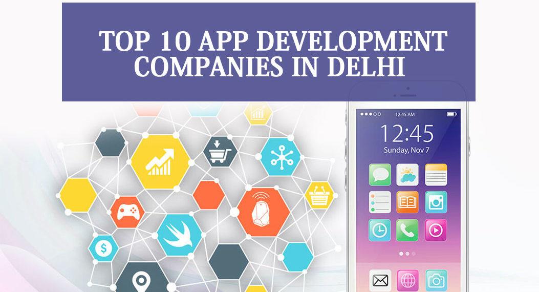 Top 10 App Development Companies in Delhi