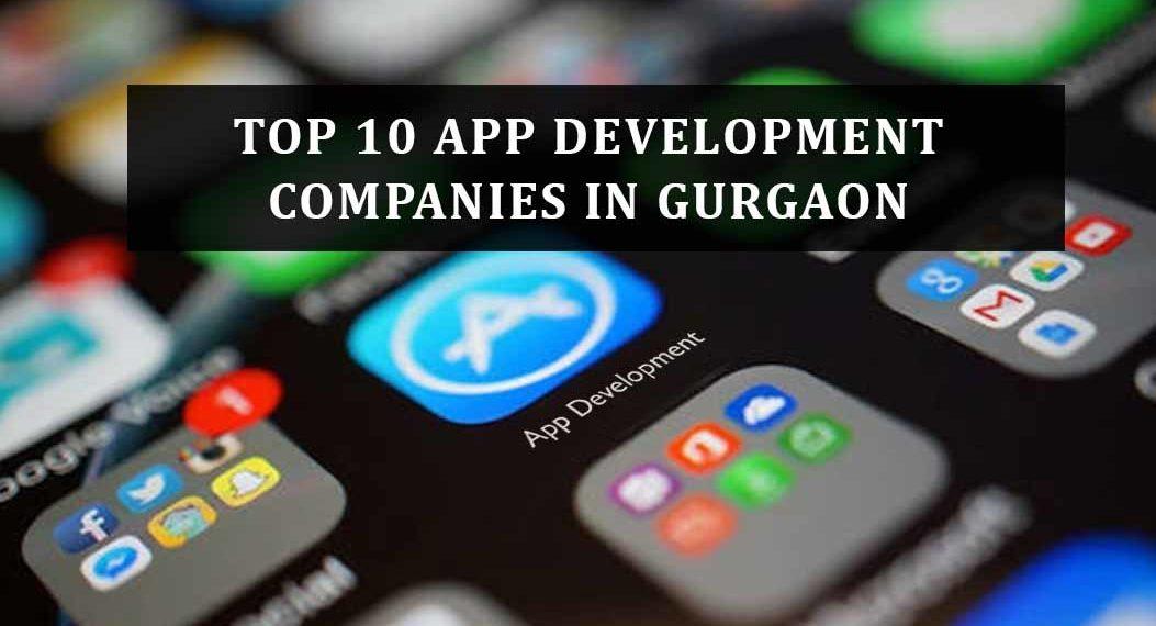 Top 10 App development companies in Gurgaon