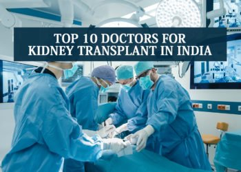 Top 10 Doctors for Kidney Transplant in India