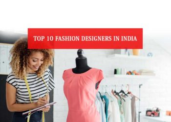 Top 10 Fashion Designers In India
