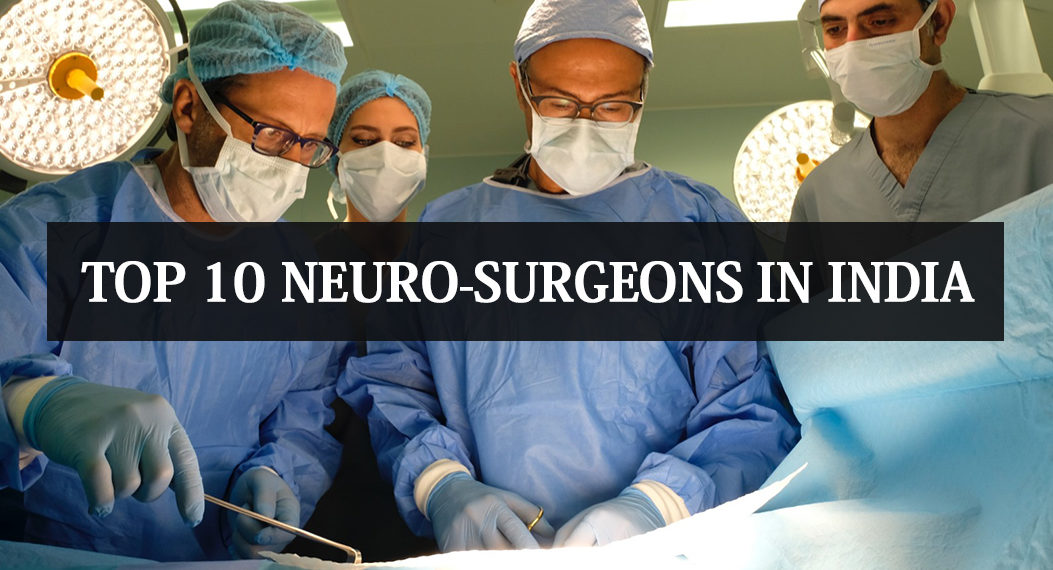 Top 10 Neuro Surgeons in India