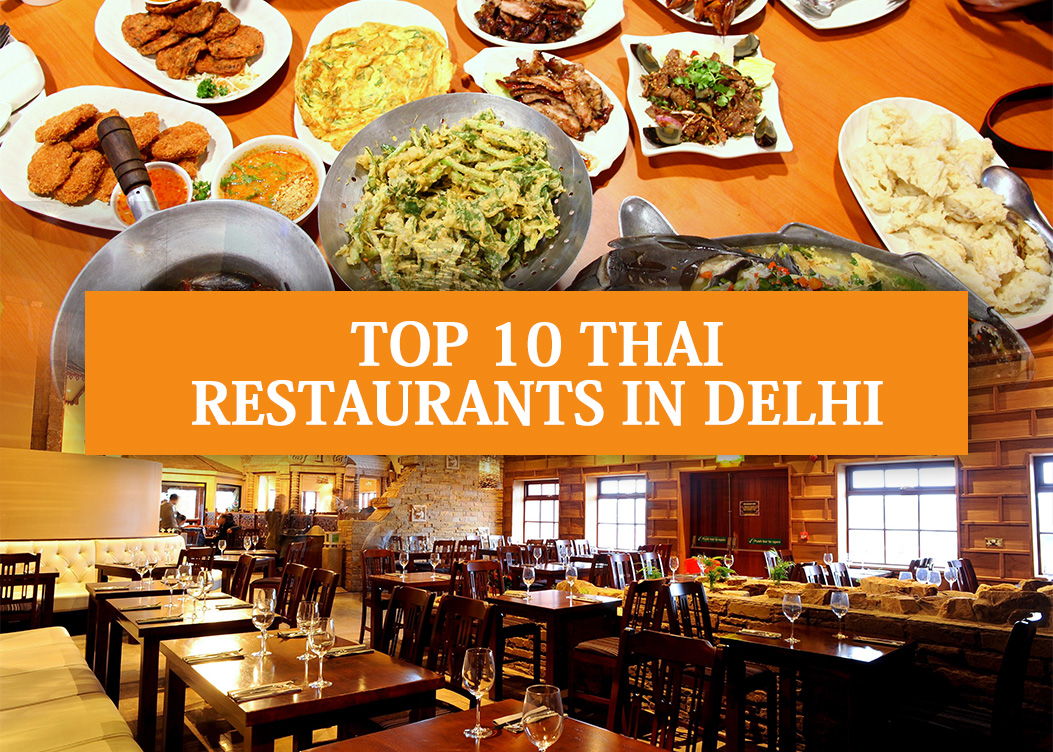 Top 10 Thai Restaurants In Delhi Ncr Book A Table