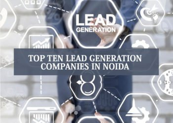 Top 10 Lead Generation Companies In Noida