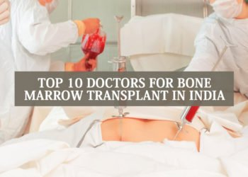 Top 10 Doctors for Bone Marrow Transplant in India