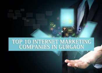 Top 10 Internet Marketing Companies in Gurgaon