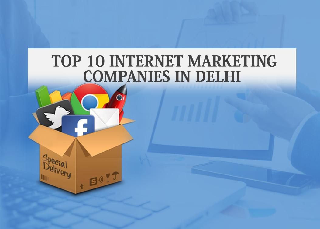 Top 10 Internet Marketing Companies in Delhi @ Brandhype in