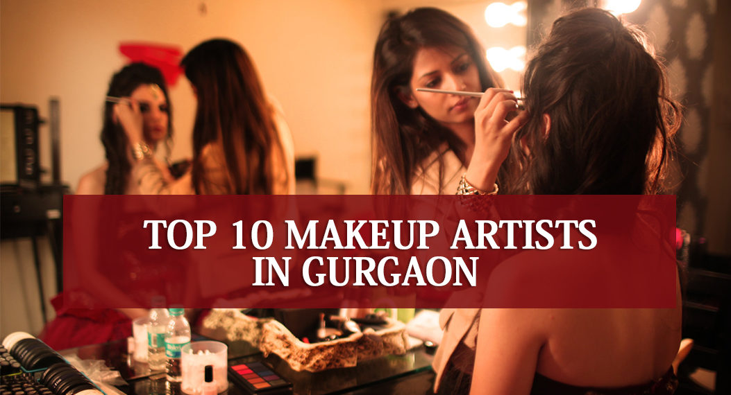 Top 10 Makeup Artists in Gurgaon