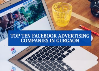 Top 10 Facebook Advertising Companies in Gurgaon