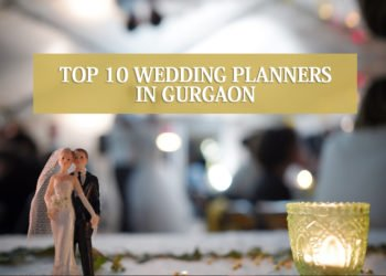 List of Top 10 Wedding Planners in Gurgaon 2019