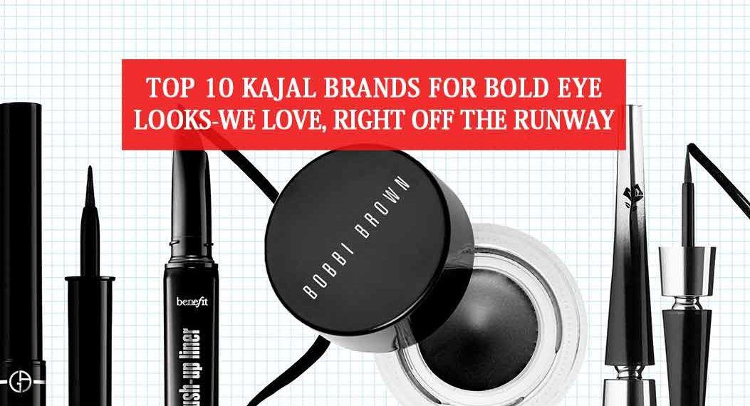 Top 10 Kajal Brands for Bold Eye Looks-We Love, Right off the Runway
