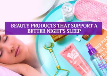 Top 10 Beauty Products That Support a Better Night's Sleep