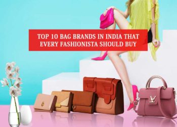 Top 10 Bag Brands in India That Every Fashionista Should Buy