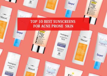 Top 10 Best Sunscreens For Acne-Prone Skin
