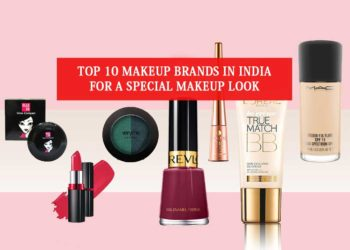 Top 10 Makeup Brands in India For a Special Makeup Look