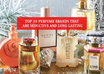 Top 10 Perfume Brands That Are Seductive And Long-Lasting