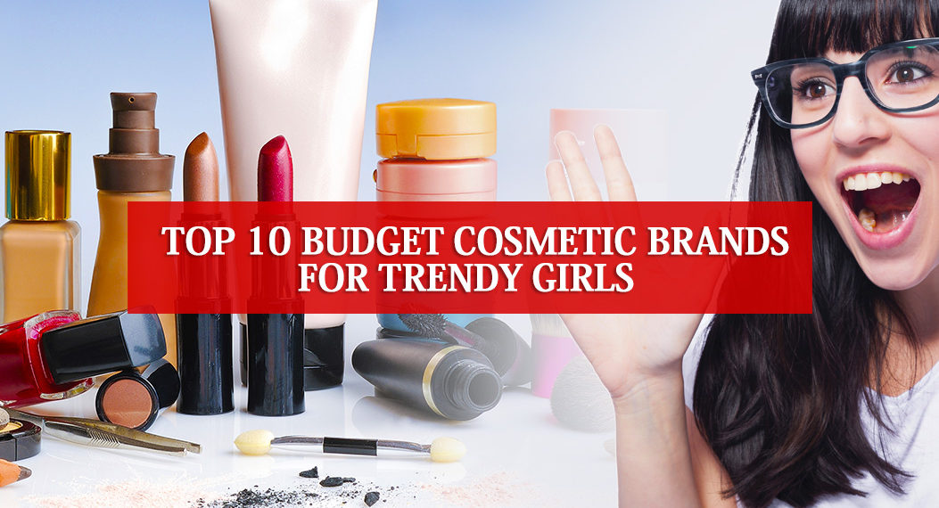 Top 10 Budget Cosmetic Brands