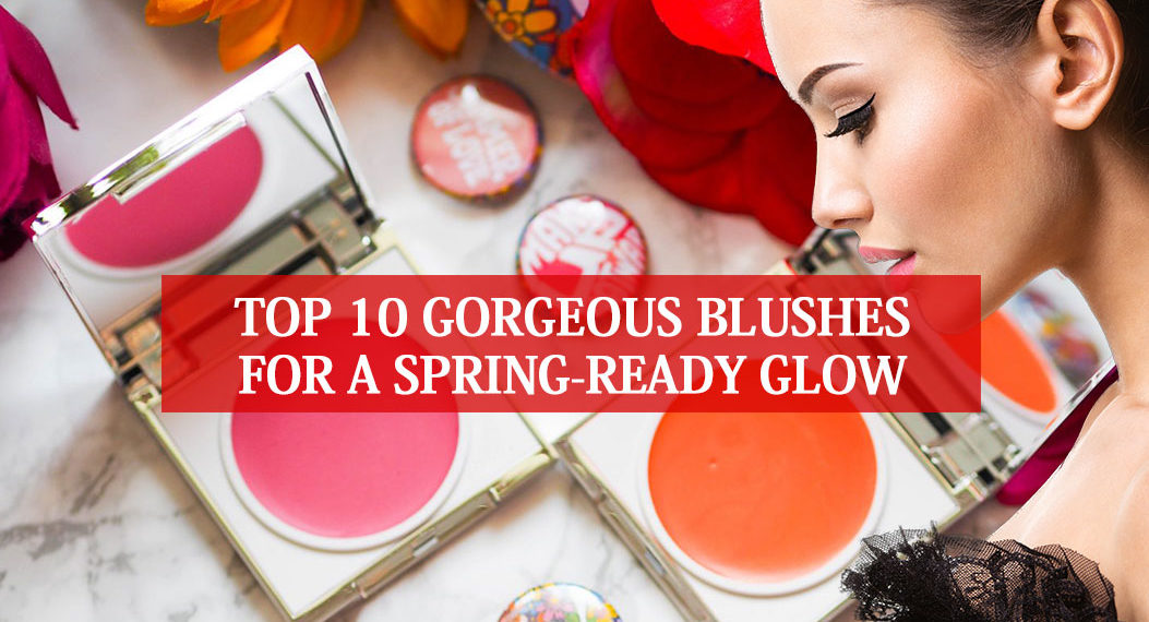 Top 10 Gorgeous Blushes