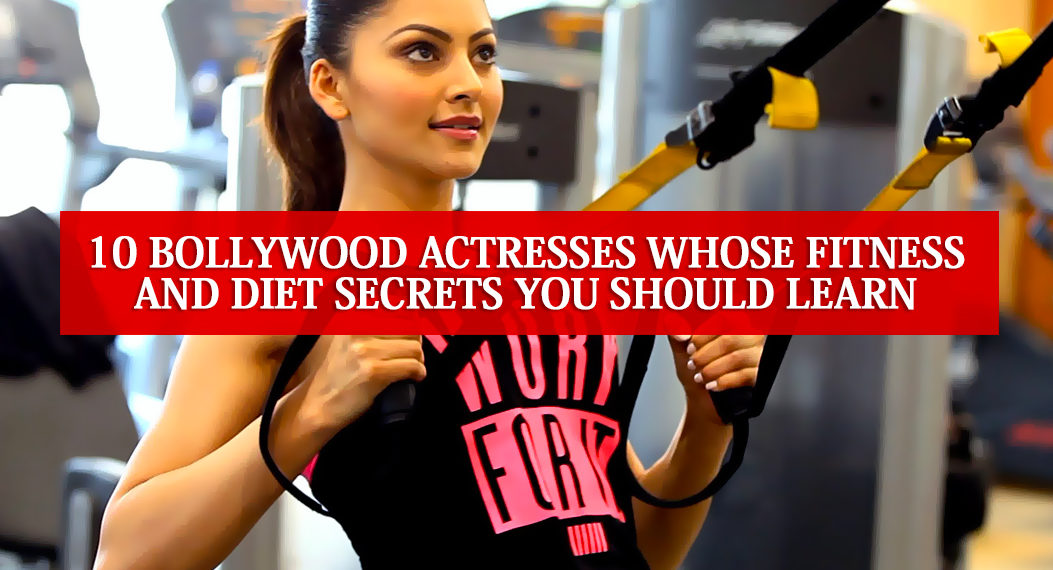 Bollywood Actresses Diet and Fitness