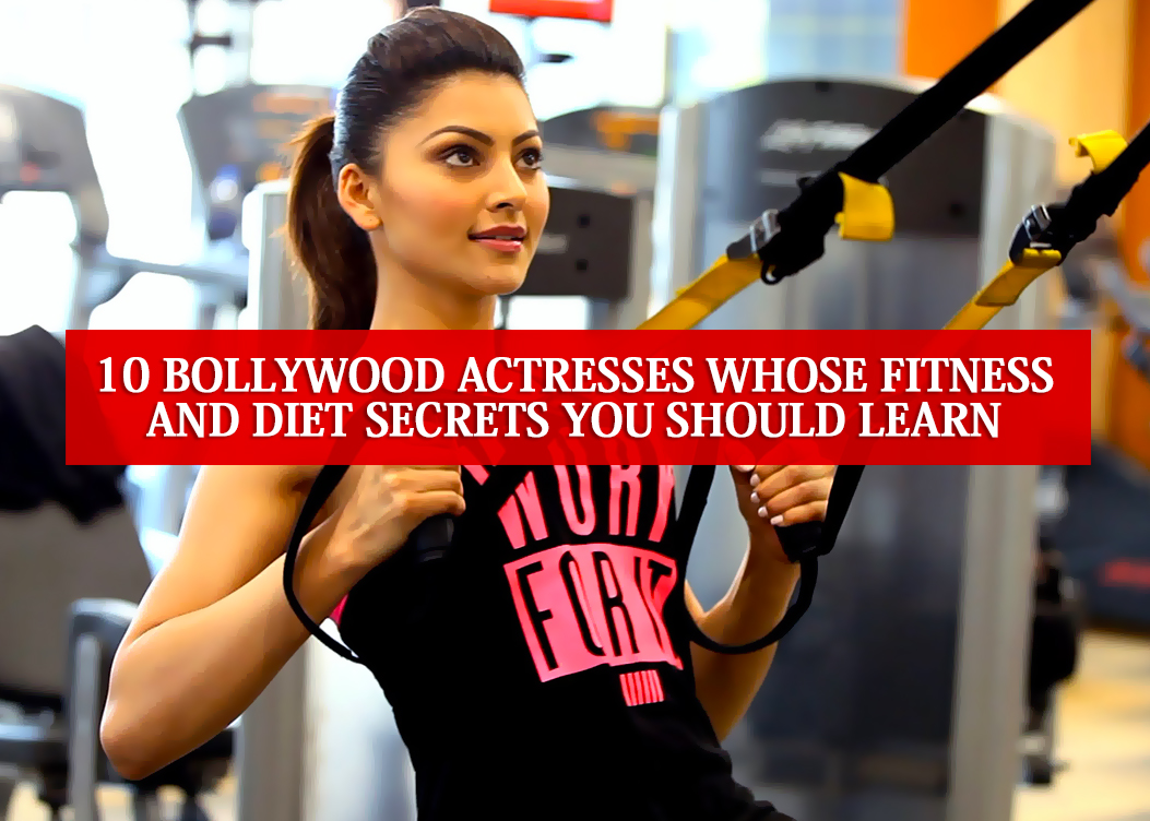 Top 10 Bollywood Actresses Fitness And Diet Secrets You Should Learn