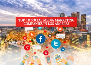 Top 10 Social Media Marketing Companies in Los Angeles