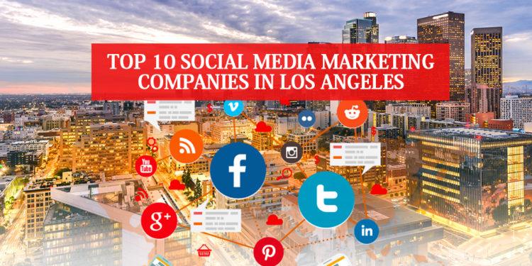 Top 10 Social Media Marketing Companies in Los Angeles