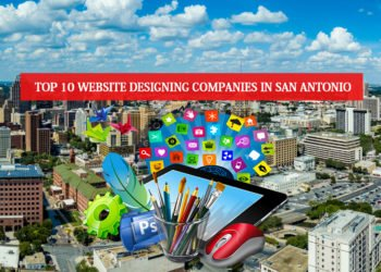 Top 10 Website Designing Companies in San Antonio