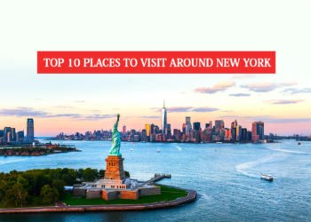 Top 10 Places to visit around New York