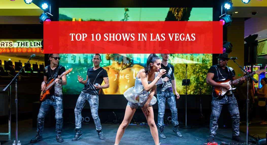 Top 10 Shows in Las Vegas