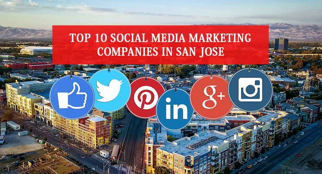 Top 10 Social Media Marketing Companies in San Jose