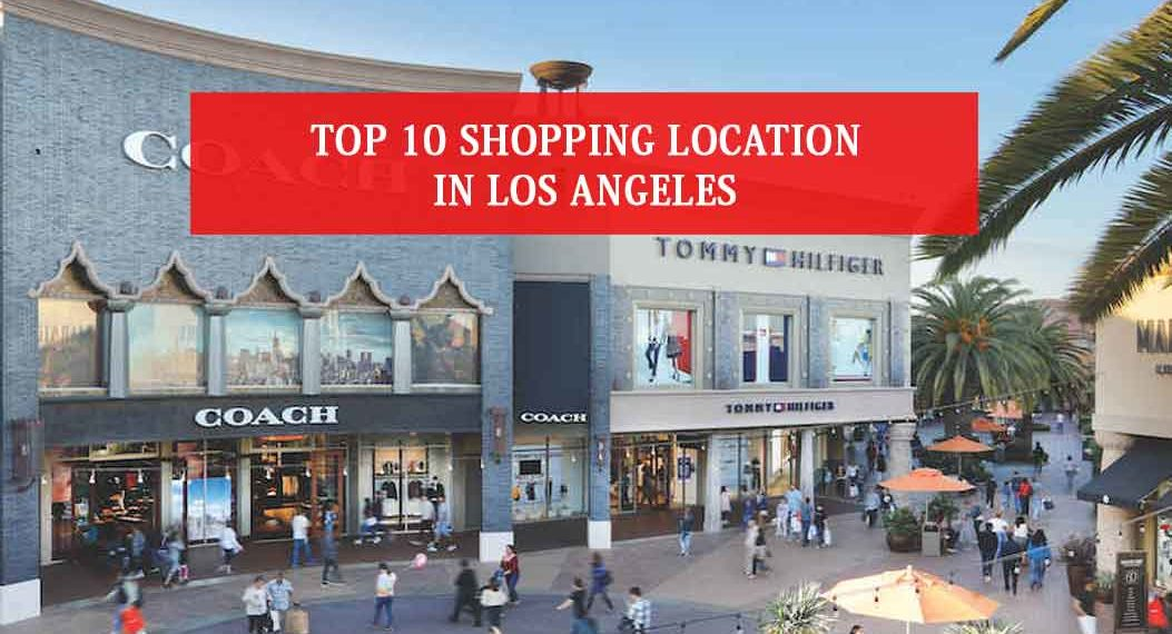 Top 10 Shopping Locations In Los Angeles