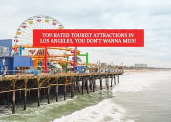 Top 10 Tourist Attractions in Los Angeles