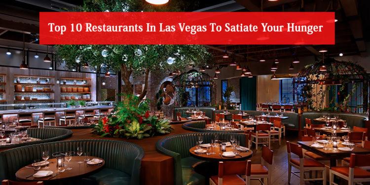 Top 10 Restaurants In Las Vegas To Satiate Your Hunger