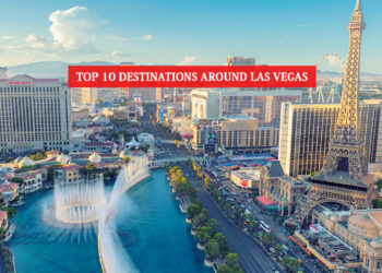 Top 10 Destinations Around Las Vegas