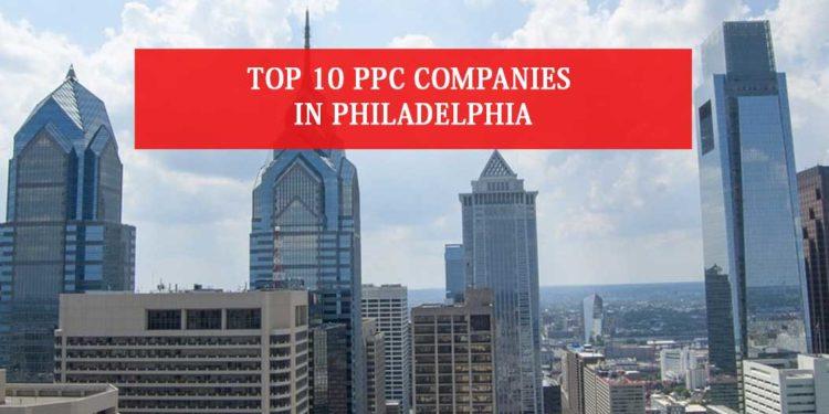 Top 10 PPC Companies In Philadelphia