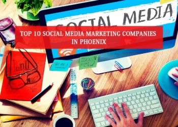 Social Media Marketing Companies in Phoenix