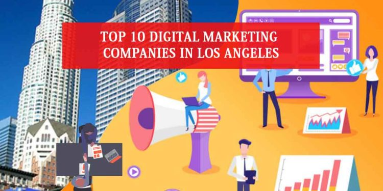 Digital Marketing Companies in Los Angeles