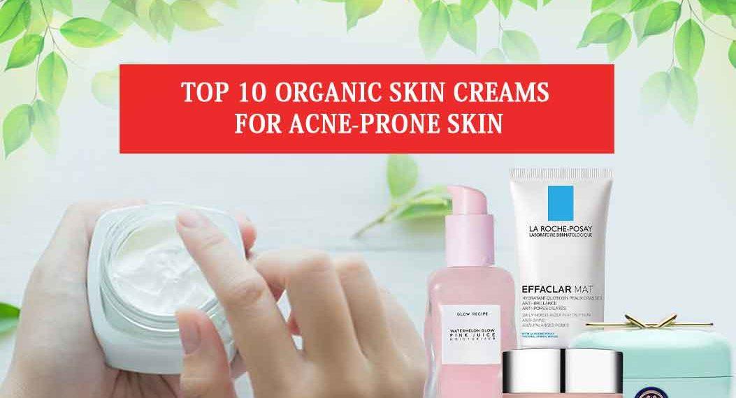 Top 10 Organic Skin Creams