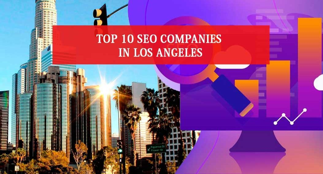 Top 10 SEO Companies in Los Angeles