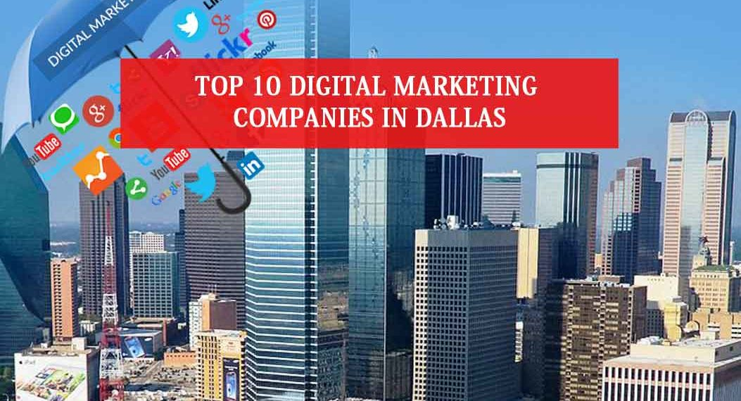 Top 10 Digital Marketing Companies in Dallas