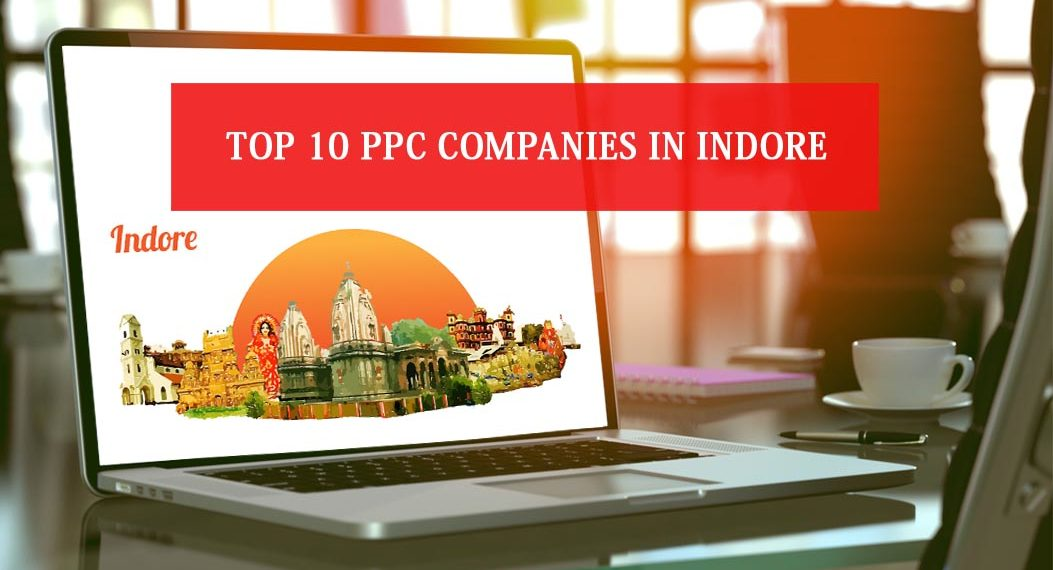 Top 10 PPC Companies in Indore