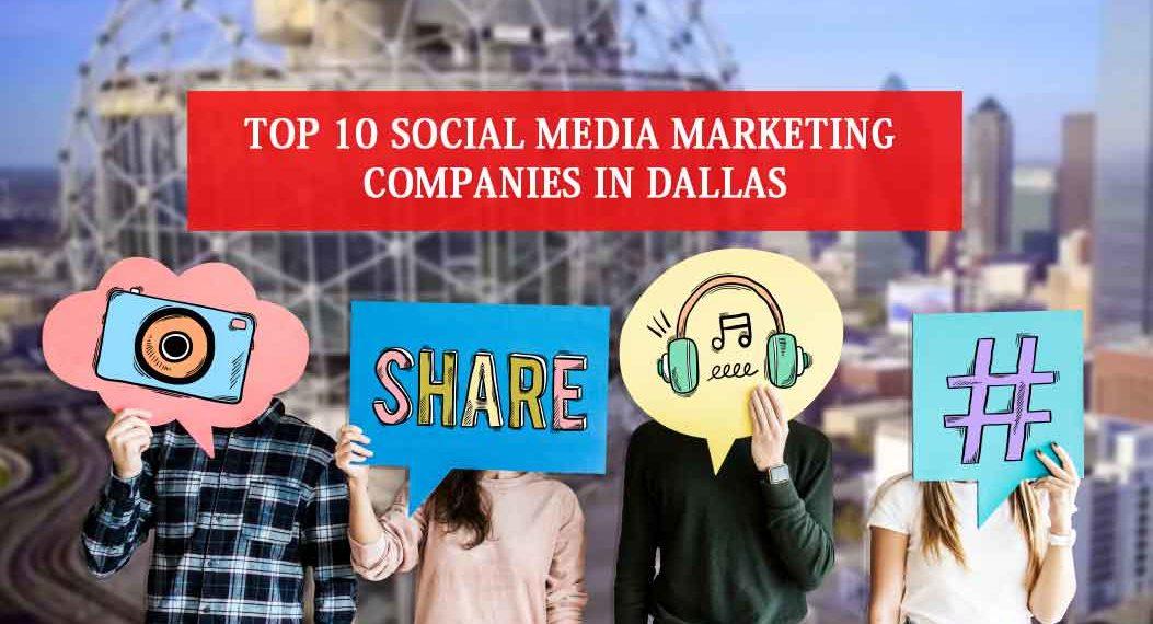 Top 10 Social Media Marketing Companies in Dallas